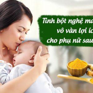 Các bà mẹ có nên uống tinh bột nghệ sau sinh